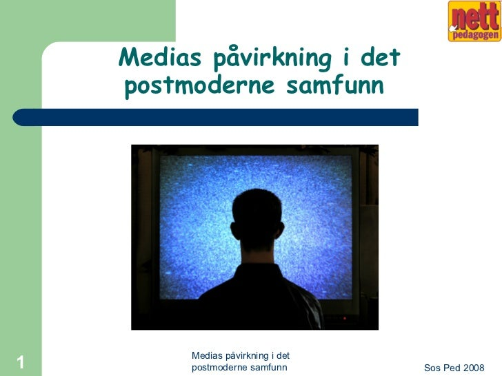 Medias påvirkning i det postmoderne samfunn