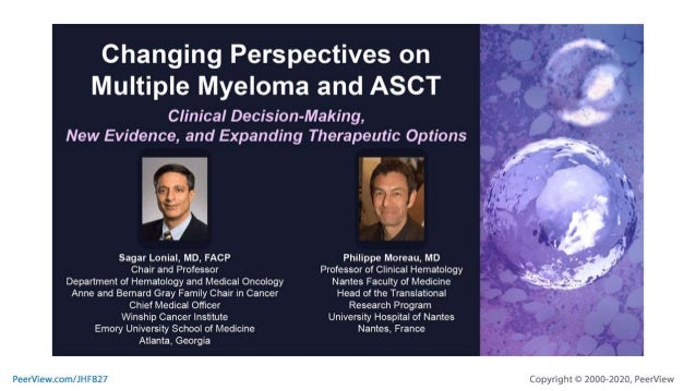 Changing Perspectives on Multiple Myeloma and ASCT: Clinical Decision-Making, New Evidence, and Expanding Therapeutic Options