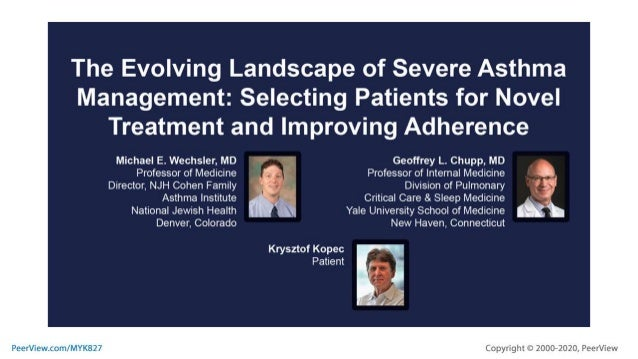 The Evolving Landscape of Severe Asthma Management: Selecting Patients for Novel Treatment and Improving Adherence.