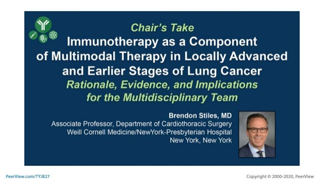 Chair's Take on Immunotherapy as a Component of Multimodal Therapy in Locally Advanced and Earlier Stages of Lung Cancer: ...