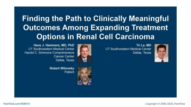 Finding the Path to Clinically Meaningful Outcomes Among Expanding Treatment Options in Renal Cell Carcinoma