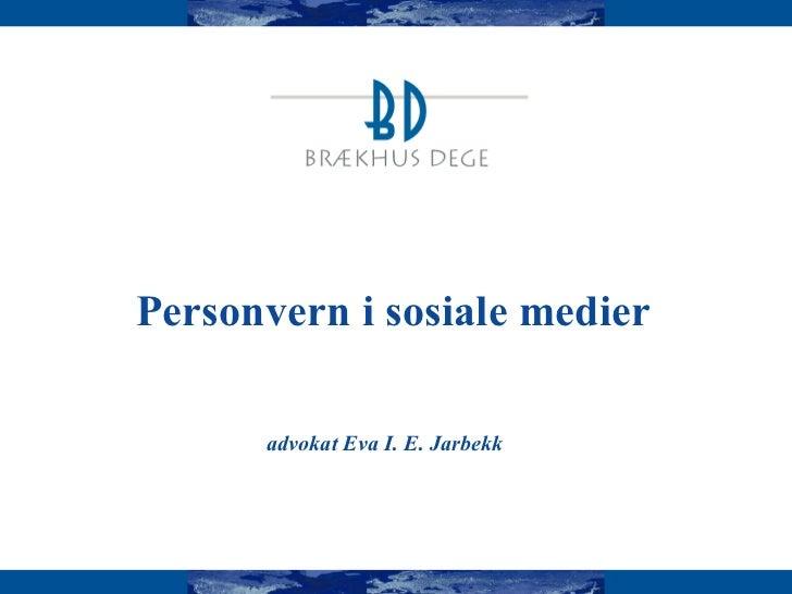 Personvern i sosiale medier advokat Eva I. E. Jarbekk