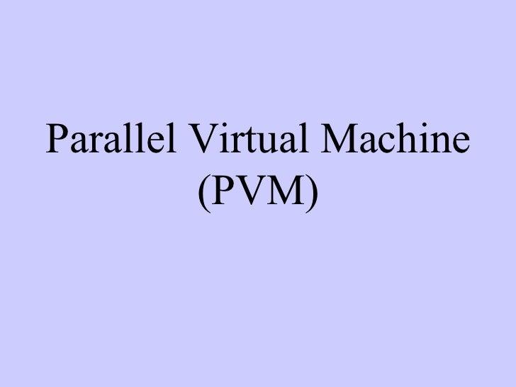 Parallel Virtual Machine (PVM)