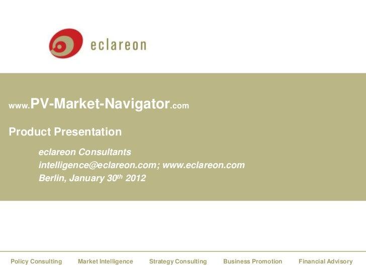 www.   PV-Market-Navigator.comProduct Presentation         eclareon Consultants         intelligence@eclareon.com; www.ecl...