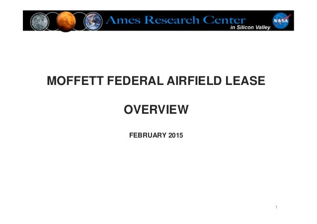 MOFFETT FEDERAL AIRFIELD LEASE OVERVIEW FEBRUARY 2015 1