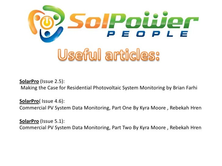 SolarPro (Issue 2.5):Making the Case for Residential Photovoltaic System Monitoring by Brian FarhiSolarPro( Issue 4.6):Com...