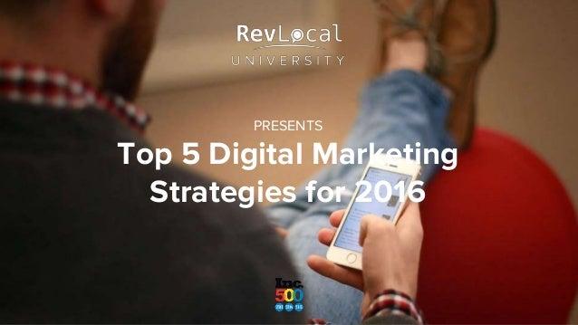 PRESENTS Top 5 Digital Marketing Strategies for 2016