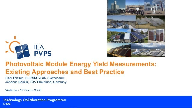 Photovoltaic Module Energy Yield Measurements: Existing Approaches and Best Practice Gabi Friesen, SUPSI-PVLab, Switzerlan...