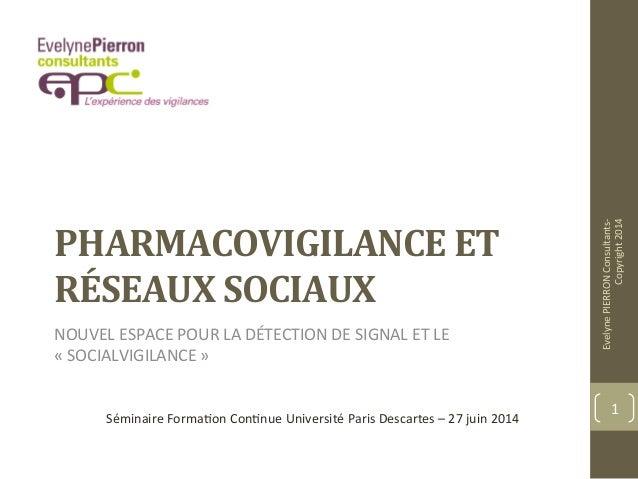 !  PHARMACOVIGILANCE  ET  RÉSEAUX  SOCIAUX  NOUVEL  ESPACE  POUR  LA  DÉTECTION  DE  SIGNAL  ET  LE  «  SOCIALVIGILANCE  »...