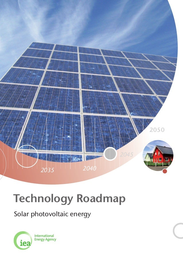 2050  2045 2035  2040  Technology Roadmap Solar photovoltaic energy