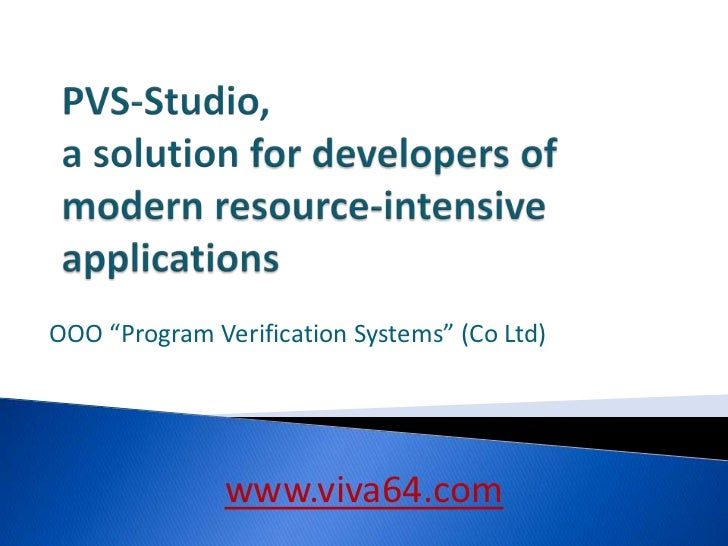 "PVS-Studio, a solution for developers of modern resource-intensive applications<br />OOO ""Program Verification Systems"" (C..."