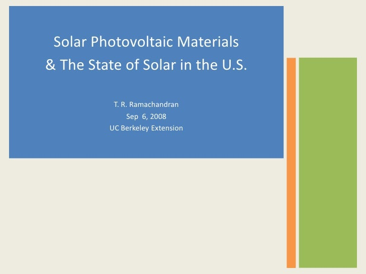 Solar Photovoltaic Materials & The State of Solar in the U.S.             T. R. Ramachandran                 Sep 6, 2008  ...