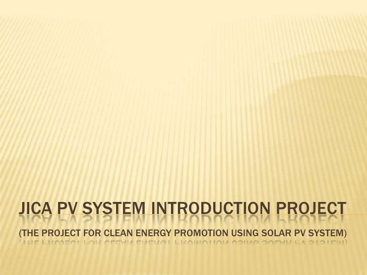 JICA Pv system introduction project(The Project for clean energy promotion using solar pv system)<br />
