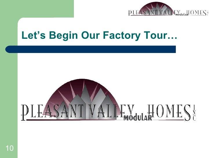 Let's Begin Our Factory Tour…