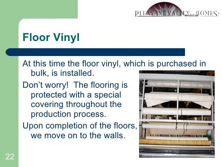 Floor Vinyl <ul><li>At this time the floor vinyl, which is purchased in bulk, is installed. </li></ul><ul><li>Don't worry!...