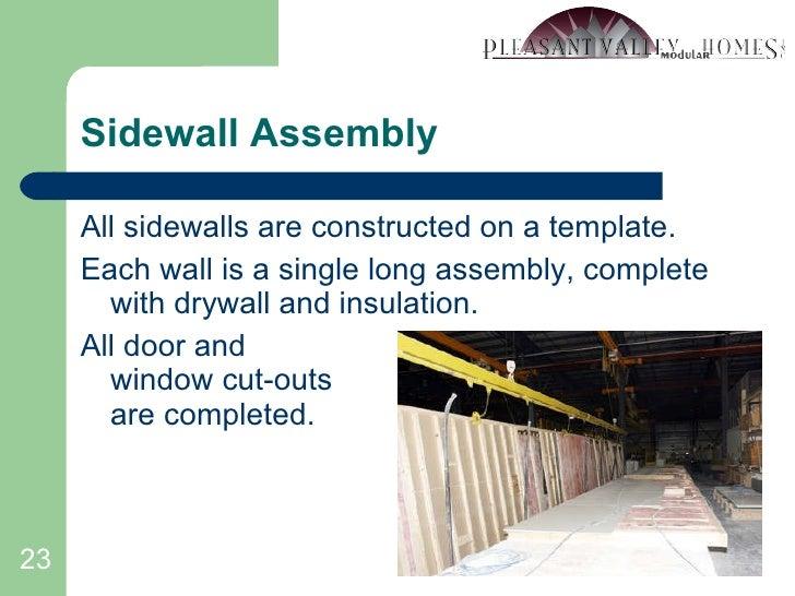 Sidewall Assembly <ul><li>All sidewalls are constructed on a template. </li></ul><ul><li>Each wall is a single long assemb...