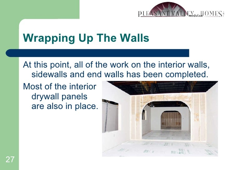 Wrapping Up The Walls <ul><li>At this point, all of the work on the interior walls, sidewalls and end walls has been compl...