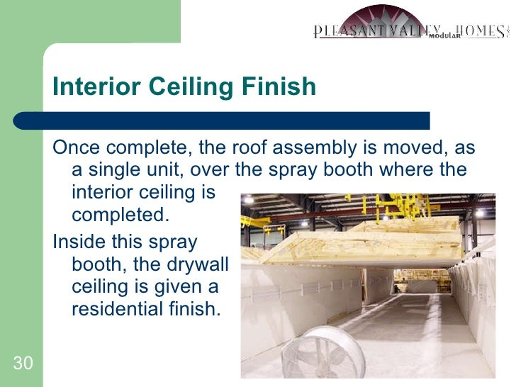 Interior Ceiling Finish <ul><li>Once complete, the roof assembly is moved, as a single unit, over the spray booth where th...
