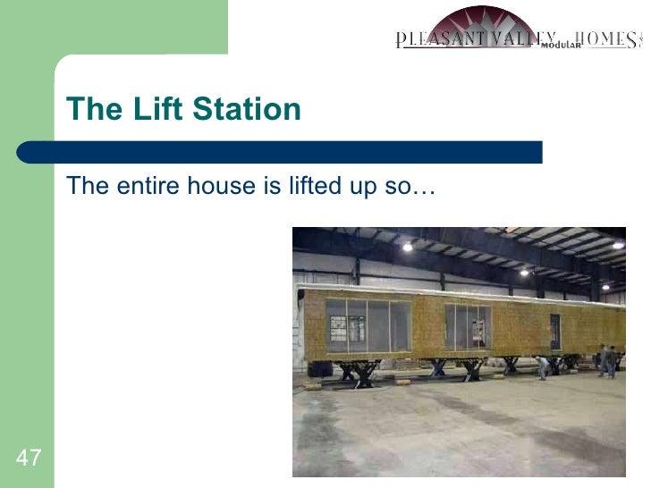 The Lift Station <ul><li>The entire house is lifted up so… </li></ul>