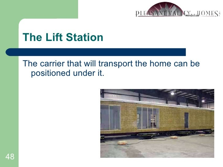The Lift Station <ul><li>The carrier that will transport the home can be positioned under it. </li></ul>