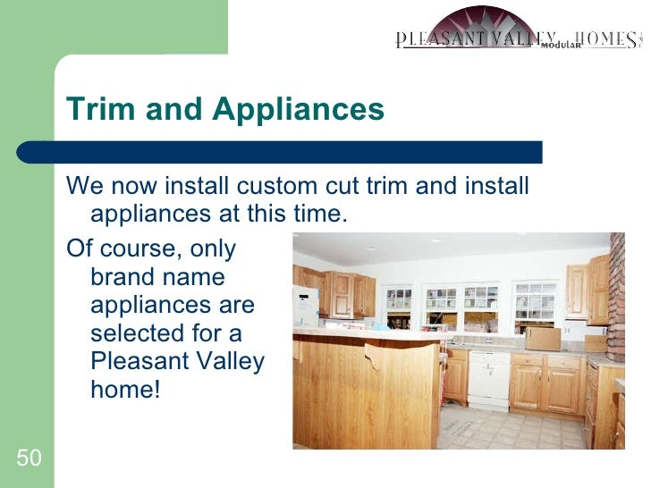 Trim and Appliances <ul><li>We now install custom cut trim and install appliances at this time. </li></ul><ul><li>Of cours...