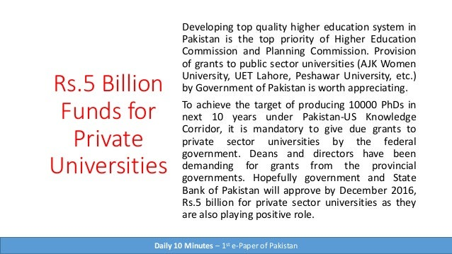 Rs.5 Billion Funds for Private Universities Developing top quality higher education system in Pakistan is the top priority...