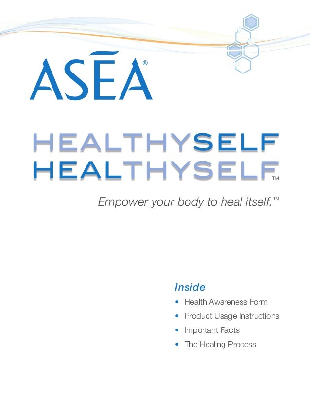 Empower your body to heal itself.™ Inside •	 Health Awareness Form •	 Product Usage Instructions •	 Important Facts •	 The...