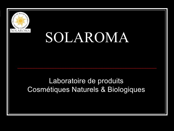 SOLAROMA Laboratoire de produits Cosmétiques Naturels & Biologiques