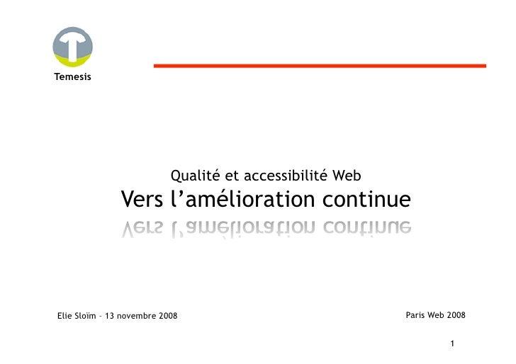 Temesis                                Qualité et accessibilité Web                Vers l'amélioration continue    Elie Sl...