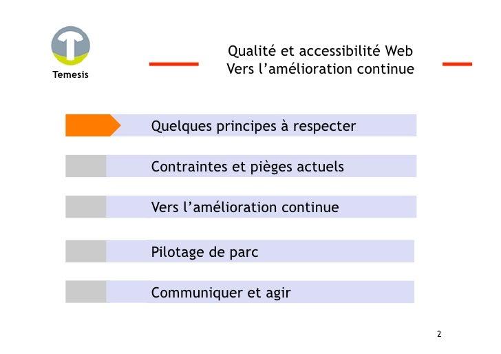 Qualité et accessibilité Web Temesis              Vers l'amélioration continue             Quelques principes à respecter ...