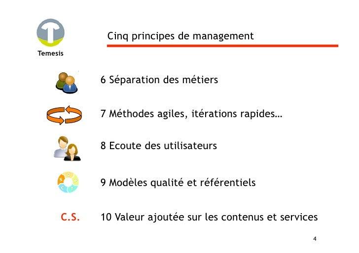 Cinq principes de management Temesis                6 Séparation des métiers                7 Méthodes agiles, itérations ...