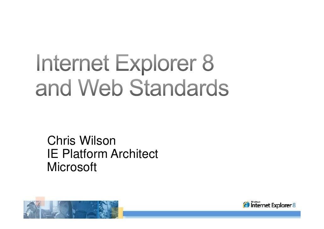 Chris Wilson     IE Platform Architect     Microsoft   1