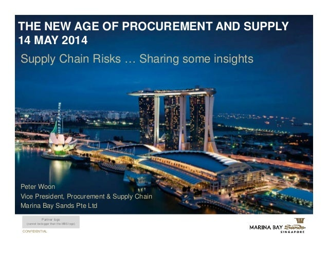 CONFIDENTIAL Supply Chain Risks … Sharing some insights THE NEW AGE OF PROCUREMENT AND SUPPLY 14 MAY 2014 Partner logo (ca...