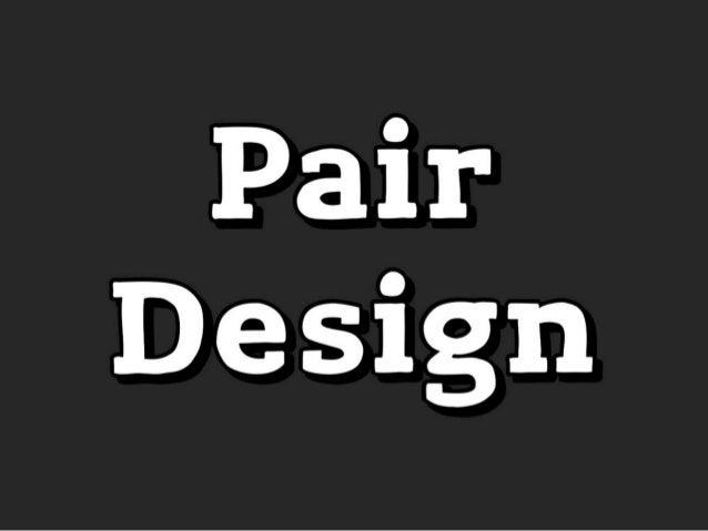 # Pair Design Et ben sachez que cette époque est désormais révolue car des américains très intelligents on inventé le pair...