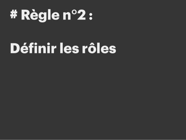 # Règle n°2 : Définir les rôles