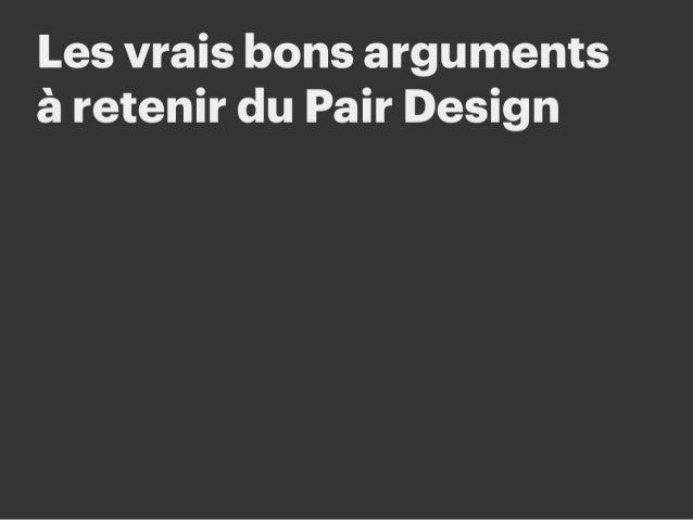# Les vrais bons arguments à retenir du Pair Design Si vous voulez faire la promotion du pair design dans votre boite ou v...