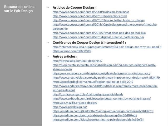 ### Ressources online sur le Pair Design • Articles de Cooper Design : http://www.cooper.com/journal/2009/11/design_loneli...