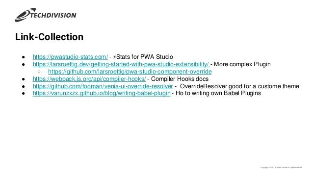 Copyright © 2019 TechDivisionall right reserved. Link-Collection ● https://pwastudio-stats.com/ - ⚡Stats for PWA Studio ● ...