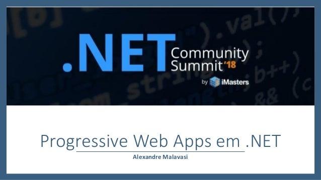 Alexandre Malavasi Progressive Web Apps em .NET