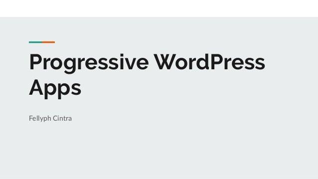 Progressive WordPress Apps Fellyph Cintra