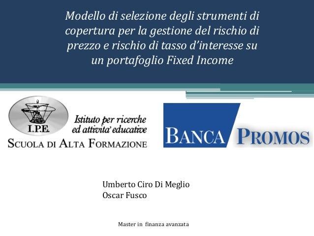 Modello di selezione degli strumenti di copertura per la gestione del rischio di prezzo e rischio di tasso d'interesse su ...