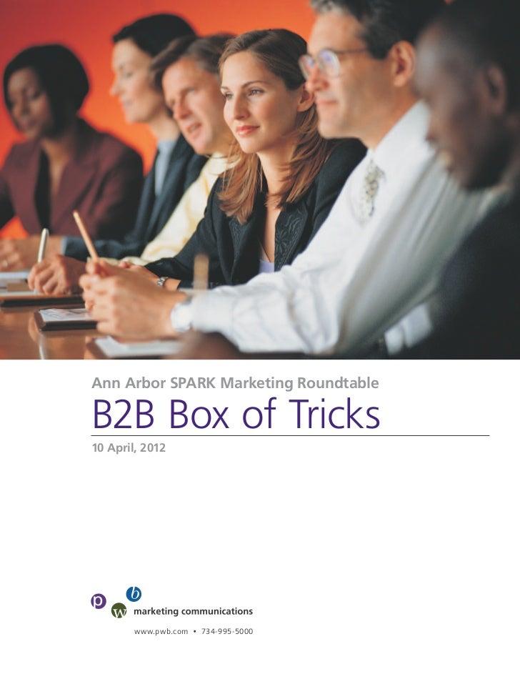 Ann Arbor SPARK Marketing RoundtableB2B Box of Tricks10 April, 2012