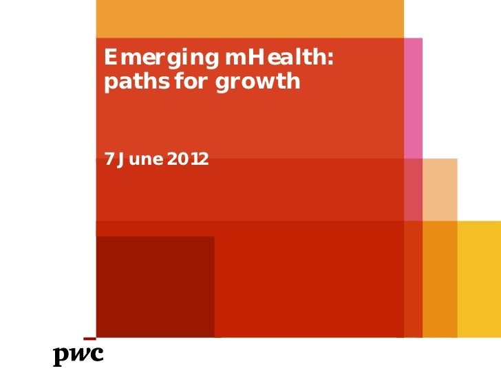 Emerging mHealth:paths for growth7 June 2012
