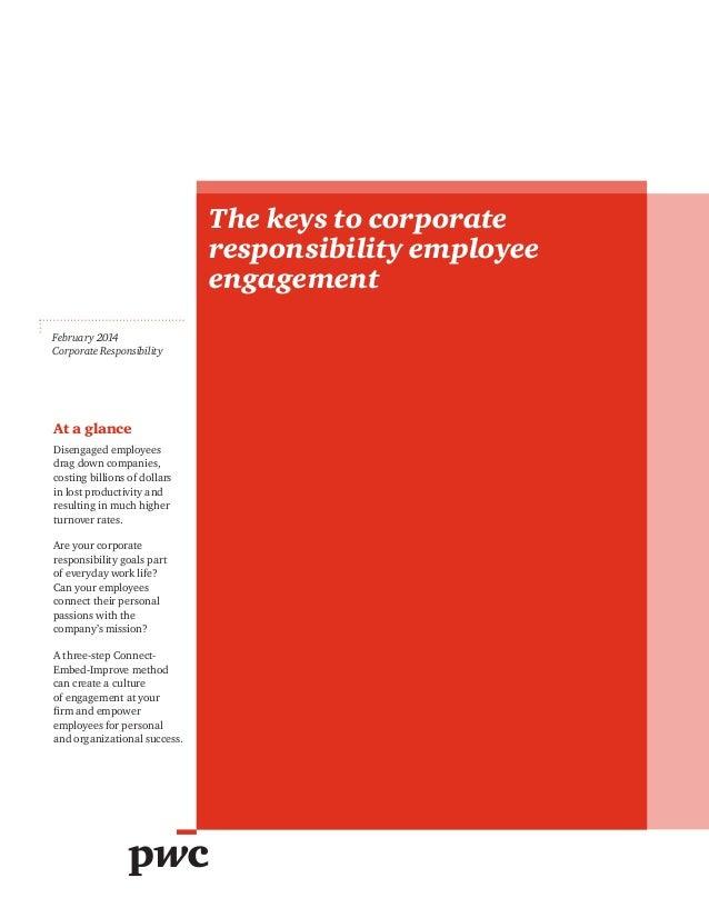 The keys to corporate responsibility employee engagement February 2014 Corporate Responsibility At a glance Disengaged emp...