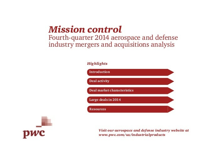 Mission control Fourth-quarter 2014 aerospace and defense industry mergers and acquisitions analysis Highlights Deal marke...