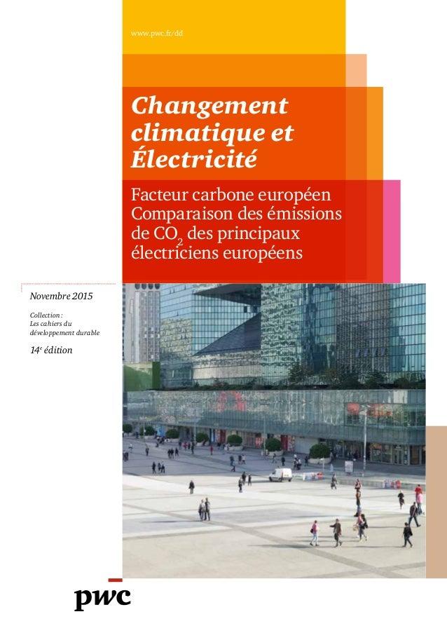 Novembre 2015 Collection: Les cahiers du développement durable 14e édition Changement climatique et Électricité Facteur c...
