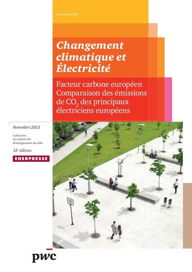 www.pwc.fr/dd  Changement climatique et Électricité Facteur carbone européen Comparaison des émissions de CO2 des principa...