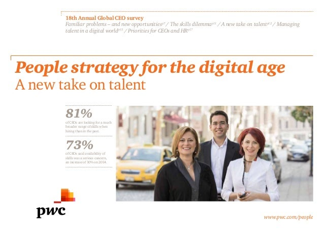 www.pwc.com/people 18th Annual Global CEO survey Familiar problems – and new opportunitiesp7 / The skills dilemmap11 / A n...
