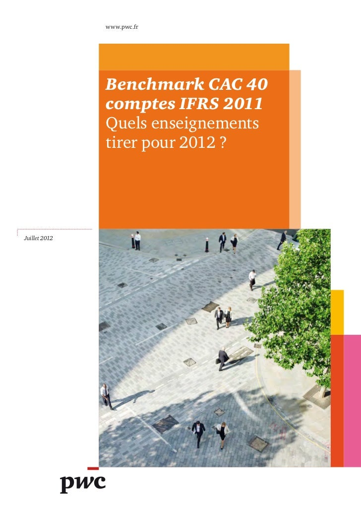 www.pwc.fr               Benchmark CAC 40               comptes IFRS 2011               Quels enseignements               ...