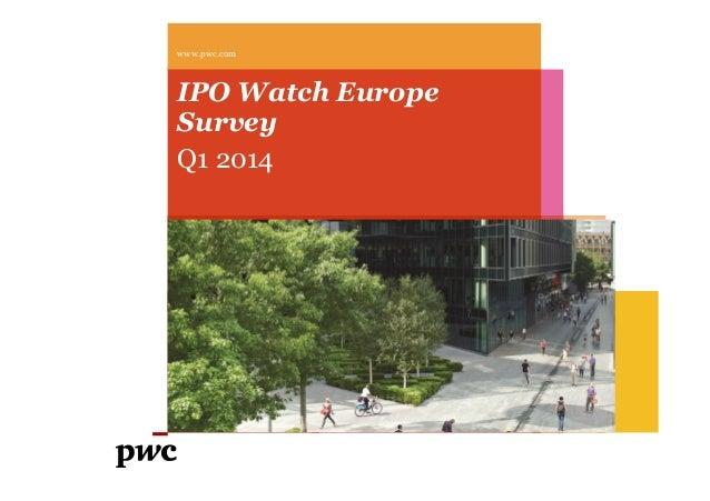 IPO Watch Europe Survey Q1 2014 www.pwc.com